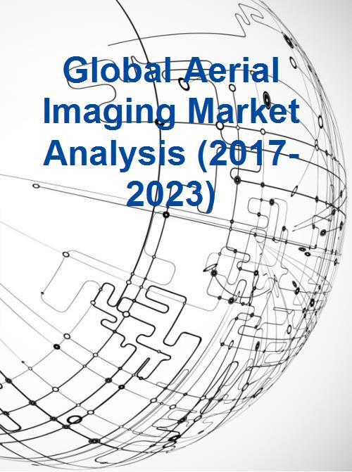 global aerial imaging market analysis 20172023 Mercado global de imagens aéreas deve alcançar 3,2 bilhões de Euros em 2023