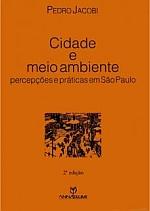 Livro Cidade e Meio ambiente Obra busca compreender os problemas ambientais de São Paulo