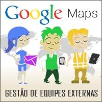 Webinar Google Maps para Gestão de Equipes Externas