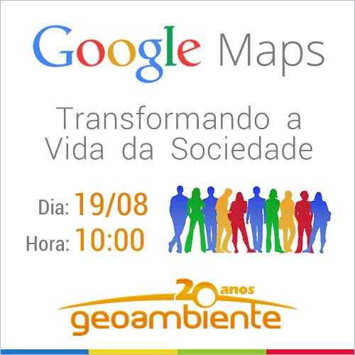 geoambiente webinar 1908 Amanhã tem webinar gratuito sobre desenvolvimento com o Google Maps