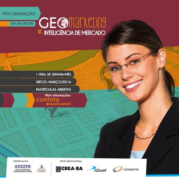 Pós graduação em Geomarketing e Inteligência de Mercado Pós graduação em Geomarketing e Inteligência de Mercado será ofertada em Salvador