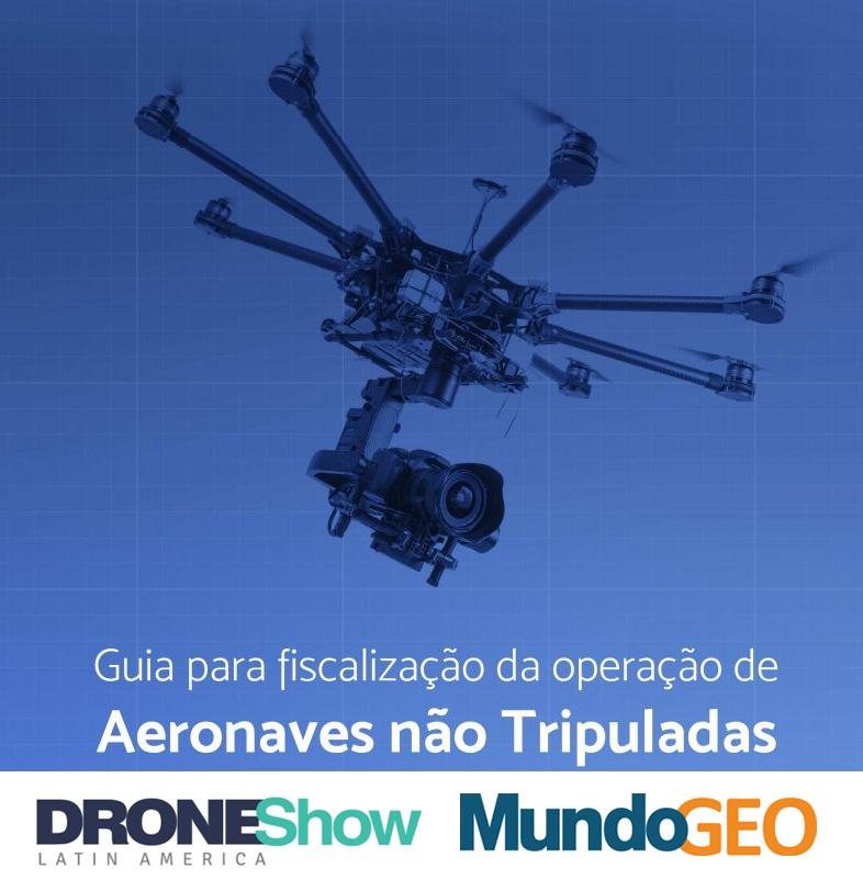 webinar Guia de Fiscalização de Operações com Drones Webinar gratuito apresenta o novo Guia de Fiscalização de Operações com Drones