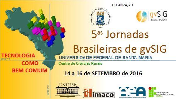 5as Jornadas Brasileiras gvSIG Jornadas Brasileiras de gvSIG: abertas inscrições e envio de trabalhos