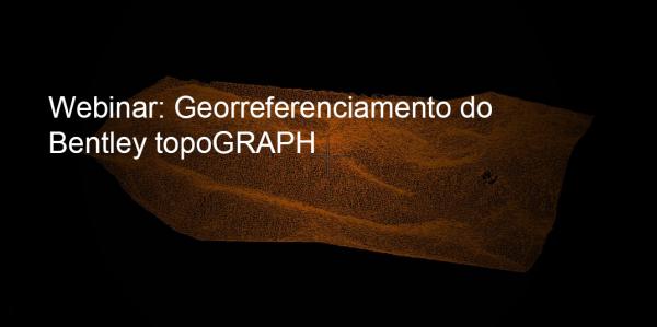 topograph 600x299 Convite para webinar sobre Georreferenciamento no Bentley topoGRAPH