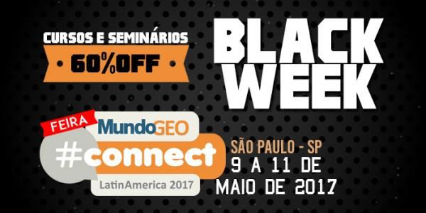 blackweek 700x350 600x300 Black Week MundoGEO#Connect: cursos e seminários com até 60% de desconto