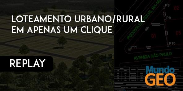 Fig webinar lotecadaa1 Replay do webinar Loteamento Urbano e Rural em apenas um clique