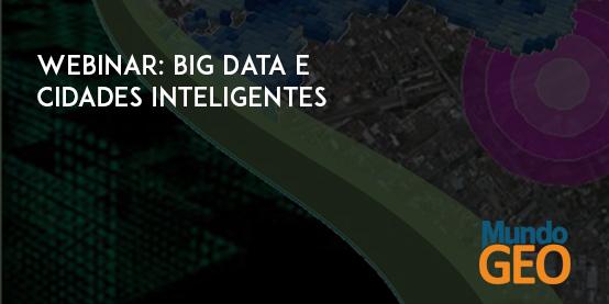 cidades inteligentes Webinar com inscrição aberta: Big Data e Cidades Inteligentes. Inscreva se!