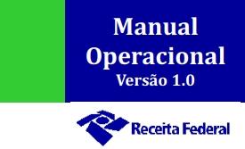 manual operacional do sinter Receita Federal publica manuais operacionais do Sinter