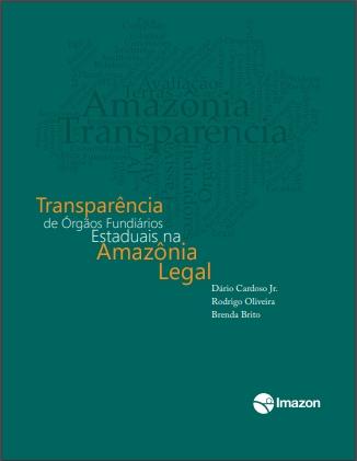 Transparencia Orgaos Fundiarios Amazonia Pesquisa do Imazon revela falta de transparência fundiária na Amazônia